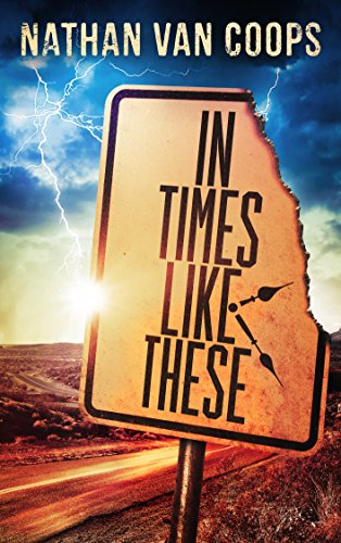 In Times Like These: A Time Travel Adventure by Nathan Van Coops