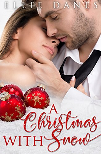 A Christmas with Snow by Ellie Danes