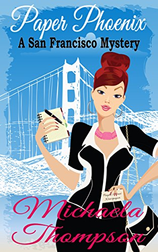 Paper Phoenix: A Mystery of San Francisco in the '70s (A Classic Cozy–with Romance!) by Michaela Thompson
