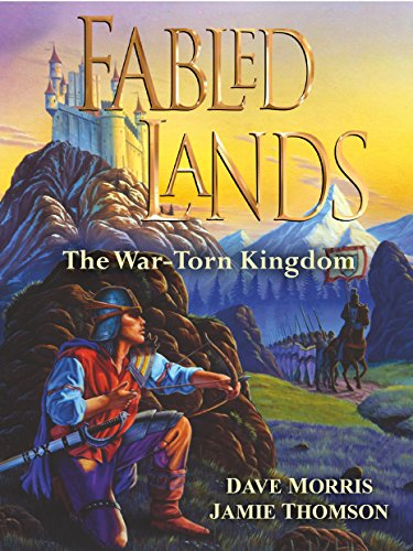 Fabled Lands: Book One: The War-Torn Kingdom by Dave Morris and Jamie Thomson