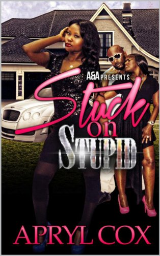 Stuck On Stupid by Apryl Cox