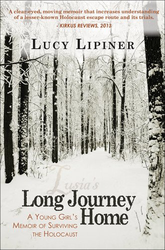Long Journey Home: A Young Girl's Memoir of Surviving the Holocaust by Lucy Lipiner