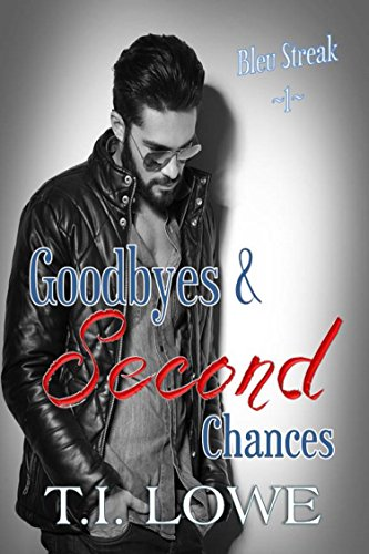 Goodbyes and Second Chances (The Bleu Series Book 1) by T.I. Lowe