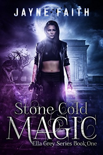 Stone Cold Magic (Ella Grey Series Book 1) by Jayne Faith and Christine Castle