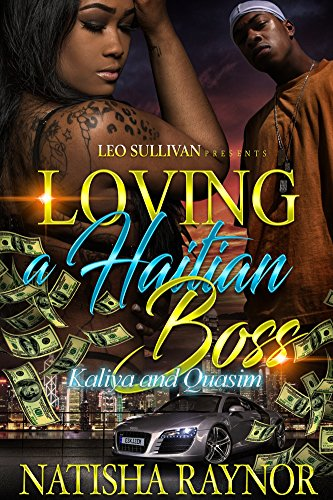 Loving A Haitian Boss: Kaliya and Quasim by Natisha Raynor