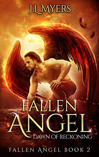Fallen Angel 2: Dawn of Reckoning (New & Lengthened 2018 Edition) by J.L. Myers