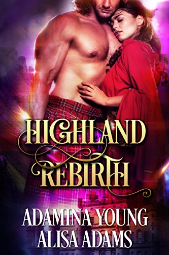 Highland Rebirth: A Medieval Scottish Historical Romance Book by Alisa Adams and Adamina Young