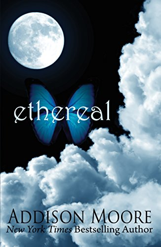 Ethereal (Celestra Series Book 1) by Addison Moore