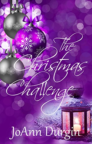 The Christmas Challenge: A Contemporary Christian Romance Novel (Serendipity Christmas Series Book 1) by JoAnn Durgin