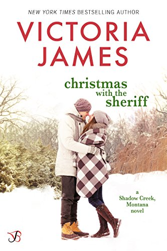 Christmas with the Sheriff (Shadow Creek, Montana Book 1) by Victoria James