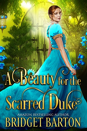 A Beauty for the Scarred Duke: A Historical Regency Romance Book by Bridget Barton