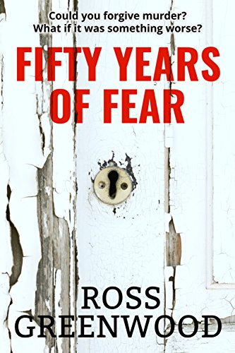 FIFTY YEARS OF FEAR (Dark Lives Book 1) by Ross Greenwood