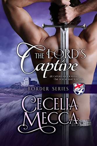 The Lord's Captive (Border Series Book 2) by Cecelia Mecca