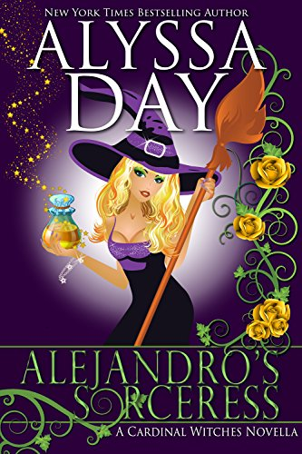 Alejandro's Sorceress: A Cardinal Witches Novella (The Cardinal Witches Book 1) by Alyssa Day