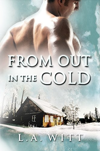 From Out in the Cold by L.A. Witt