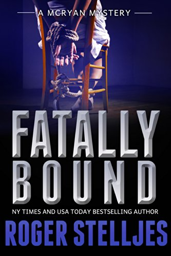 Fatally Bound – A gripping serial killer thriller (McRyan Mystery Thriller Series Book) (McRyan Mystery Series Book 5) by Roger Stelljes