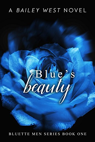 Blue's Beauty (Bluette Men Series) by Bailey West