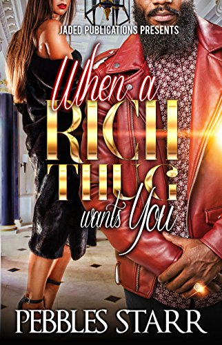When a Rich Thug Wants You by Pebbles Starr