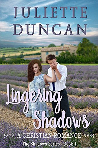 Lingering Shadows: A Christian Romance (The Shadows Series Book 1) by Juliette Duncan