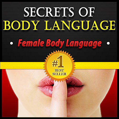 Body Language: Secrets of Body Language – Female Body Language. Learn to Tell if She's Interested or Not! by James Beckett and Lionel Rose