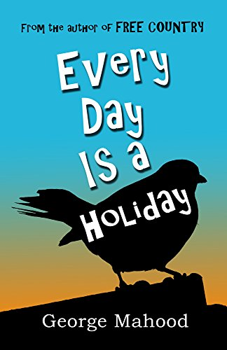 Every Day Is a Holiday by George Mahood