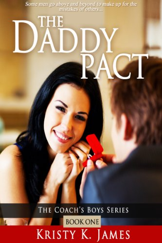 The Daddy Pact (The Coach's Boys Series Book 1) by Kristy K. James