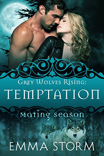 Temptation: Grey Wolves Rising #1: BBW stand-alone paranormal romance by Emma Storm