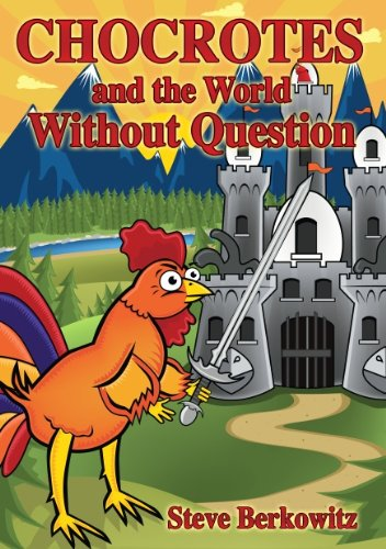 Chocrotes and the World Without Question by Steve Berkowitz and Bjorn Minde