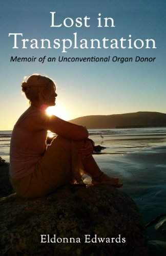 Lost in Transplantation: Memoir of an Unconventional Organ Donor by Eldonna Edwards