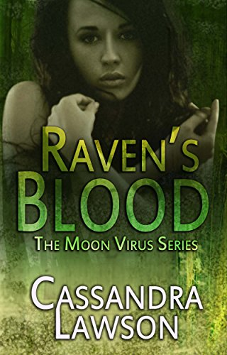 Raven's Blood (Moon Virus Book 1) by Cassandra Lawson