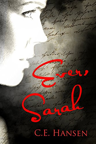 Ever, Sarah by C.E. Hansen