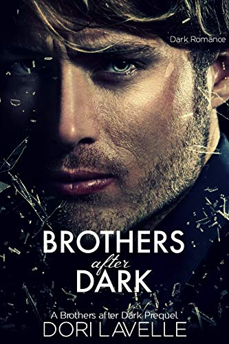 Brothers After Dark : The Prequel by Dori Lavelle