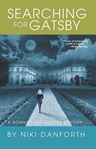 Searching for Gatsby: A Ronnie Lake Murder Mystery (A woman private investigator crime series, Book 3) by Niki Danforth