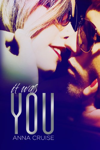 It Was You (Abby & West Book 1) by Anna Cruise