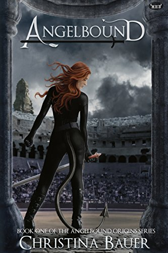 Angelbound (Angelbound Origins Book 1) by Christina Bauer