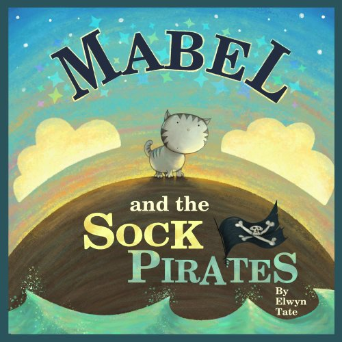 Mabel and the Sock Pirates – Childrens Picture Book by Elwyn Tate