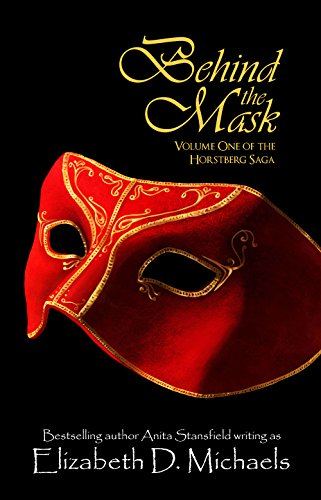 Behind the Mask (Horstberg Saga Book 1) by Elizabeth D. Michaels and Anita Stansfield