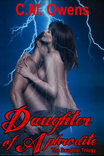 Daughter of Aphrodite (Daughter Trilogy #1 Paranormal Romance) (The Daughter Trilogy) by C.M. Owens