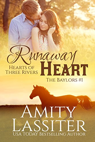 Runaway Heart: The Baylors #1 (Hearts of Three Rivers) by Amity Lassiter and Keriann McKenna