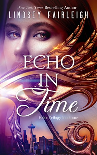 Echo in Time (Echo Trilogy, #1) by Lindsey Fairleigh