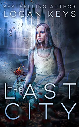 The Last City (The Last City Series Book 1) by Logan Keys