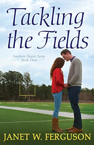 Tackling the Fields (Southern Hearts Series Book 3) by Janet W. Ferguson