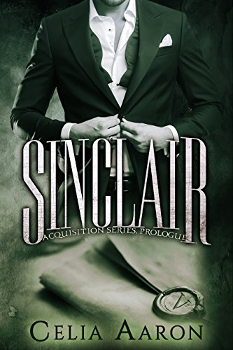 Sinclair (Acquisition Series) by Celia Aaron