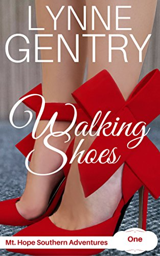 Walking Shoes: Triumph over Tragedy (Mt. Hope Southern Adventures Book 1) by Lynne Gentry