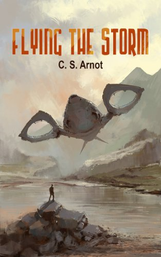 Flying the Storm by C. S. Arnot
