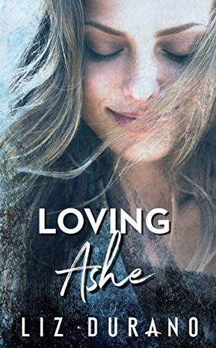 Loving Ashe (Celebrity Series Book 1) by Liz Durano