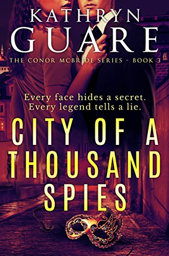 City Of A Thousand Spies: The Conor McBride Series, Book 3 by Kathryn Guare