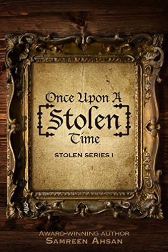 Once Upon A [Stolen] Time (Stolen Series Book 1) by Samreen Ahsan