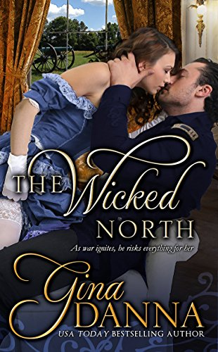The Wicked North (Hearts Touched By Fire Book 1) by Gina Danna