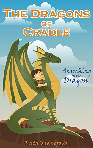 The Dragons of Cradle: Searching for the Dragon by Kata Ksandrova